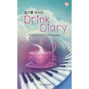 Drink diary : menggapai Kebahagiaan